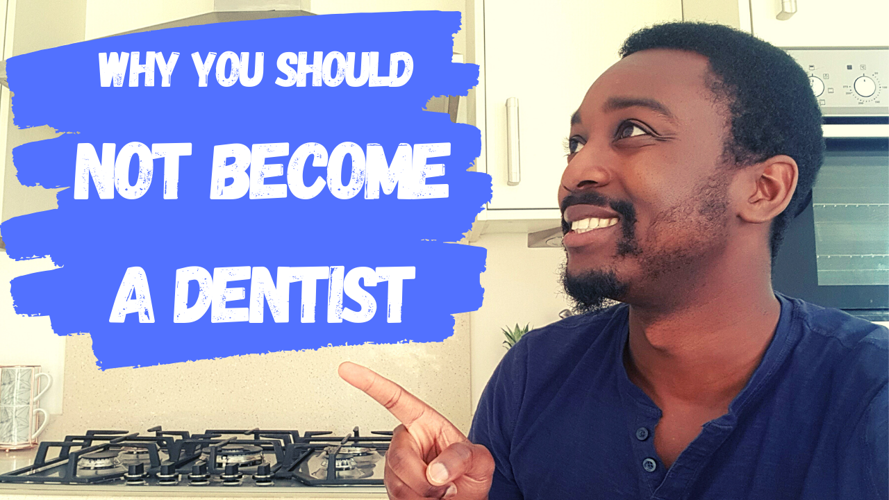 reasons why you should not become a dentist
